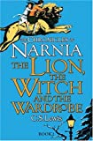C. S. Lewis The Lion, the Witch and the Wardrobe (The Chronicles of Narnia)