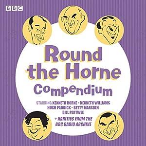 Round the Horne Compendium: Classic BBC Radio Comedy Radio/TV von Barry Took, Marty Feldman Gesprochen von: Kenneth Horne, Kenneth Williams