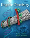 Organic Chemistry, 8th Edition 8th (eighth) Edition by Francis A. Carey, Robert M. Giuliano published by McGraw-Hill (2010) Hardcover
