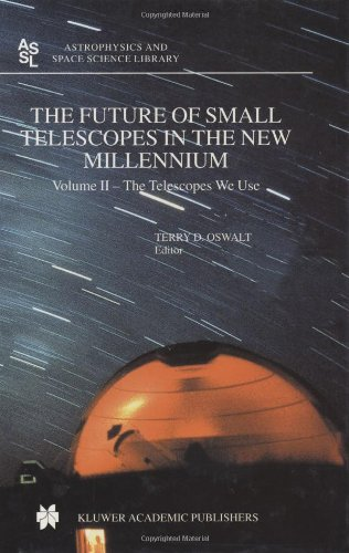 Future Of Small Telescopes In The New Millennium (Astrophysics And Space Science Library, 288)