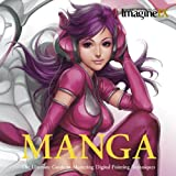 Manga: The Ultimate Guide to Mastering Digital Painting Techniques (ImagineFX)