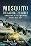 Image of MOSQUITO: MENACING THE REICH: Combat Action in the Twin-engine Wooden Wonder of World War II
