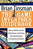 Image of The Game Inventor's Guidebook: How to Invent and Sell Board Games, Card Games, Role-Playing Games, & Everything in Between!