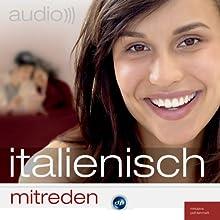 Audio Italienisch mitreden: Small Talk leicht gemacht Hörbuch von  div. Gesprochen von: Massimo Marano