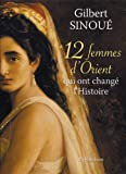 12 Femmes d'Orient qui ont chang� l'Histoire