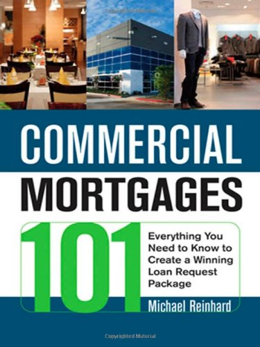 Commercial Mortgages 101: Everything You Need to Know to Create a Winning Loan Request Package (Commercial Mortgages 101 compare prices)