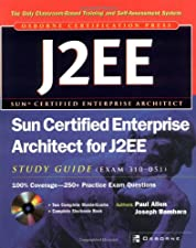Sun Certified Enterprise Architect for Java EE Study Guide by Paul Allen