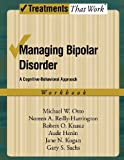 Managing Bipolar Disorder: A Cognitive Behavior Treatment Program Workbook (Treatments That Work)