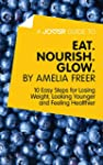 A Joosr Guide to... Eat. Nourish. Glo...
