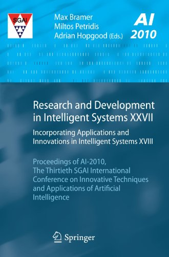 Research and Development in Intelligent Systems XXVII: Incorporating Applications and Innovations in Intelligent Systems XVIII Proceedings of AI-2010, The Thirtieth SGAI International Conference on Innovative Techniques and Applications of Artificial Inte