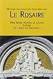 Méthode par excellence pour prier le Rosaire