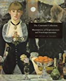 img - for The Courtauld Collection: Masterpieces of Impressionism and Post-impressionism book / textbook / text book