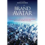 Brand Avatar: Translating Virtual World Branding into Real World Success
