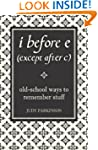 i before e (except after c): Old-Scho...