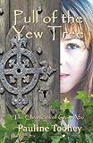 Pauline Toohey Pull of the Yew Tree