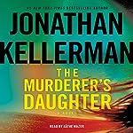 The Murderer's Daughter: A Novel | Jonathan Kellerman