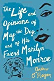 The Life and Opinions of Maf the Dog, and of His Friend Marilyn Monroe