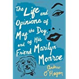 The Life and Opinions of Maf the Dog, and of His Friend Marilyn Monroe ~ Andrew O'Hagan