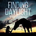 Finding Daylight | Mara Dabrishus