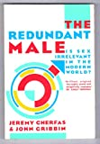 The Redundant Male: Is Sex Irrelevant in the Modern World (039474005X) by Cherfas, Jeremy