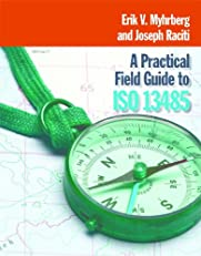 A Practical Field Guide for ISO 13485
