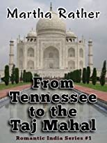 From Tennessee to the Taj Mahal (Romantic India Series #1)