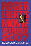 Roger Ebert's Movie Yearbook 2007 (0740761579) by Ebert, Roger
