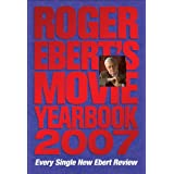 Roger Ebert's Movie Yearbook 2007by Roger Ebert