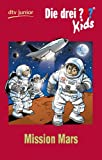 Die drei ??? Kids 36 - Mission Mars (Fragezeichen)