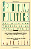 Mark Silk Spiritual Politics: Religion and America Since World War II (Touchstone Books)