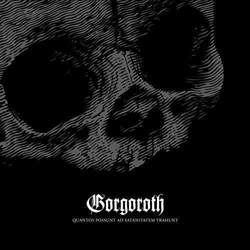 Quantos Possunt Ad Satanitatem Trahunt by Gorgoroth (2015-11-13)