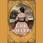 On Agate Hill: A Novel | [Lee Smith]