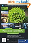 Photoshop Elements 13: Das umfassende...