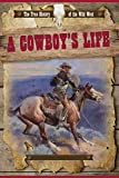 A Cowboy's Life (The True History of the Wild West)
