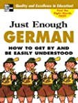 Just Enough German, 2nd Ed.: How To G...