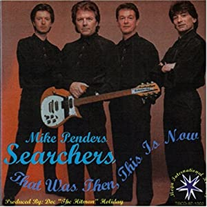 Searchers - That Was Then This Is Now