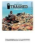TRASHED ―ゴミ地球の代償―(字幕版)