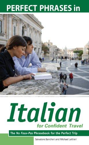 Salvatore Bancheri  Michael Lettieri - Perfect Phrases in Italian for Confident Travel : The No Faux-Pas Phrasebook for the Perfect Trip: The No Faux-Pas Phrasebook for the Perfect Trip