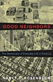 Good Neighbors: The Democracy of Everyday Life in America