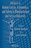 img - for Advances in Human Factors, Ergonomics, and Safety in Manufacturing and Service Industries (Advances in Human Factors and Ergonomics Series) book / textbook / text book