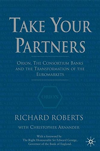 take-your-partners-orion-the-consortium-banks-and-the-transformation-of-the-euromarkets