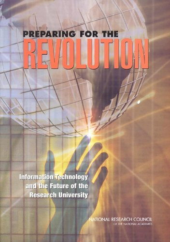 Preparing for the Revolution:: Information Technology and the Future of the Research University
