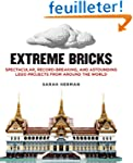 Extreme Bricks: Spectacular, Record-B...