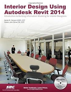 Interior Design Using Autodesk Revit 2014 from SDC Publications