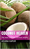 COCONUT HEAVEN: The most delicious coconut recipes