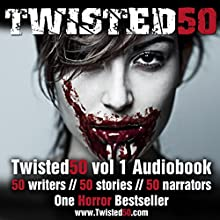 Twisted 50: 50 Contemporary Shockers from the Most Terrifying New Writers of Horror Audiobook by Stephanie Wessell, Troll Dahl, Susan Bodnar, Marie Gethins Narrated by  full cast