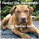 Chester the Chesapeake: My Brother Buck (Volume 4)