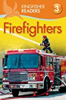 Kingfisher Readers L3: Firefighters