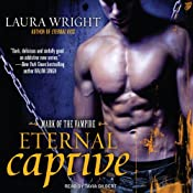 Eternal Captive: Mark of the Vampire Series, Book 3 | [Laura Wright]