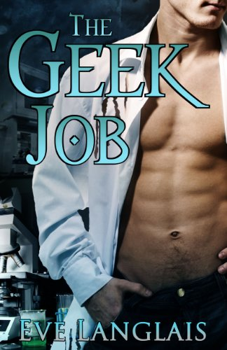 The Geek Job by Eve Langlais